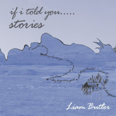 Liam Butler - If I Told You...Stories