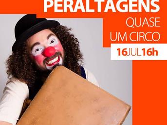 PERALTAGENS, QUASE UM CIRCO NO SESI PORTÃO 16 DE JULHO (DOMINGO) ÀS 16H