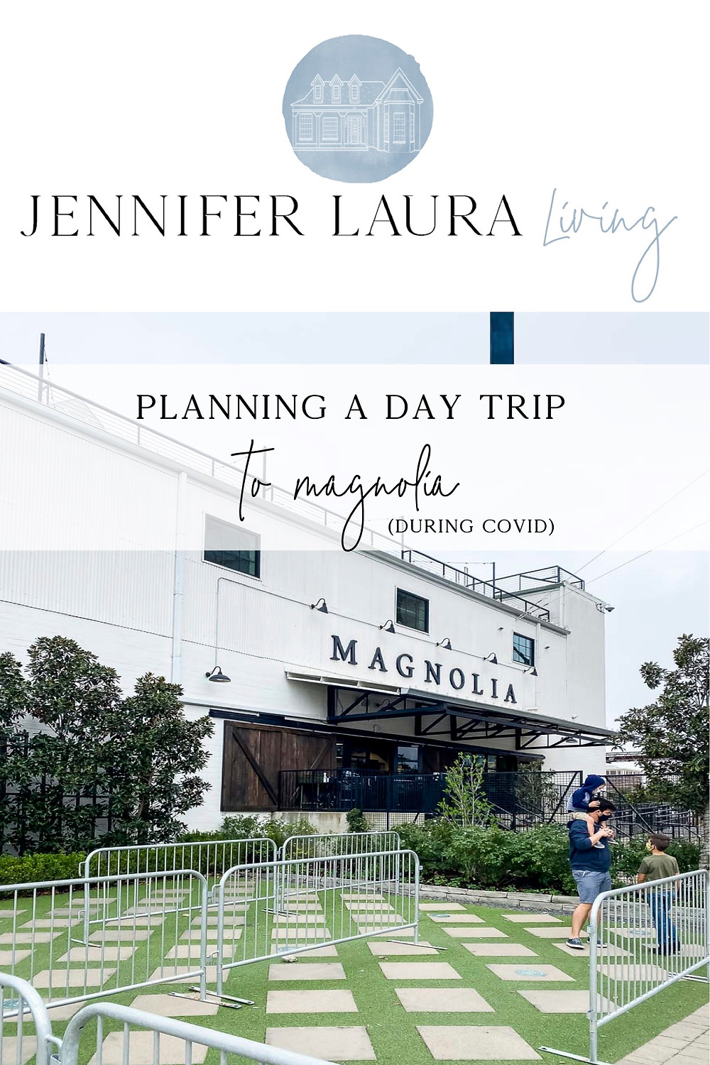 Jennifer Laura Living _ Magnolia Market and Silos trip planning information, how to plan a trip to magnolia