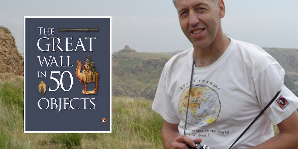 WildChina Book Club: The Great Wall in 50 Objects With William Lindesay