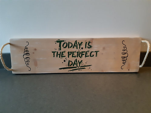 Today is the perfect day