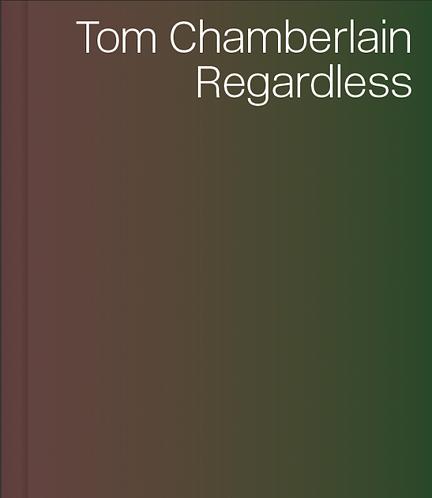 Tom Chamberlain |Regardless