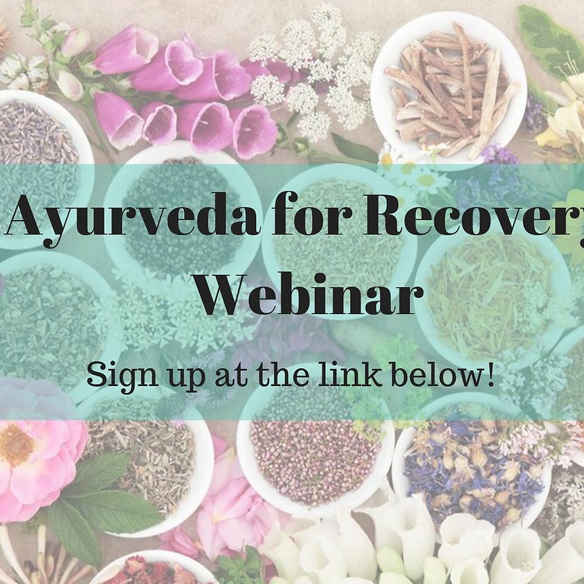 Ayurveda for Recovery: Free Webinar