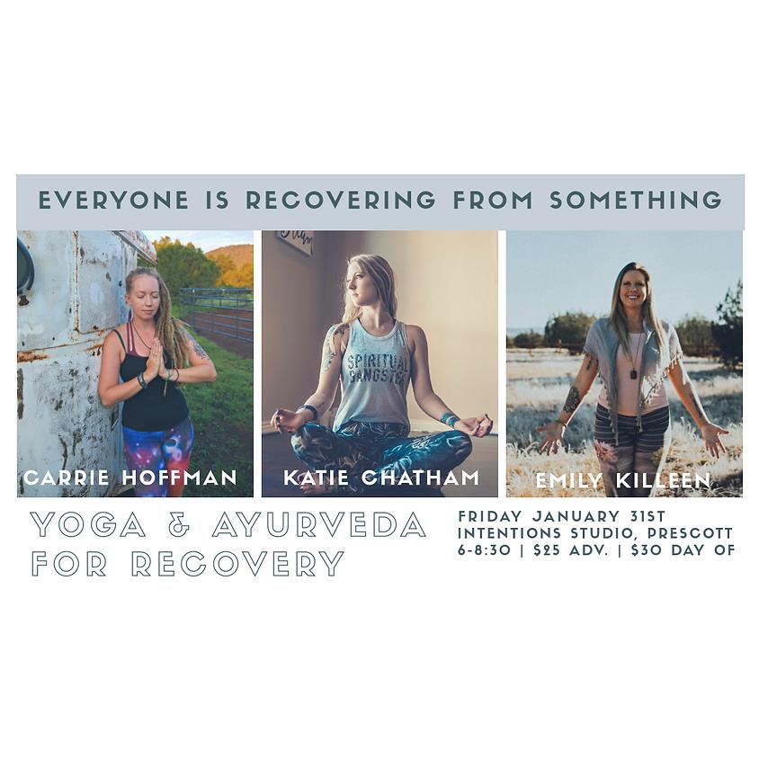Yoga & Ayurveda for Recovery* Workshop in Prescott