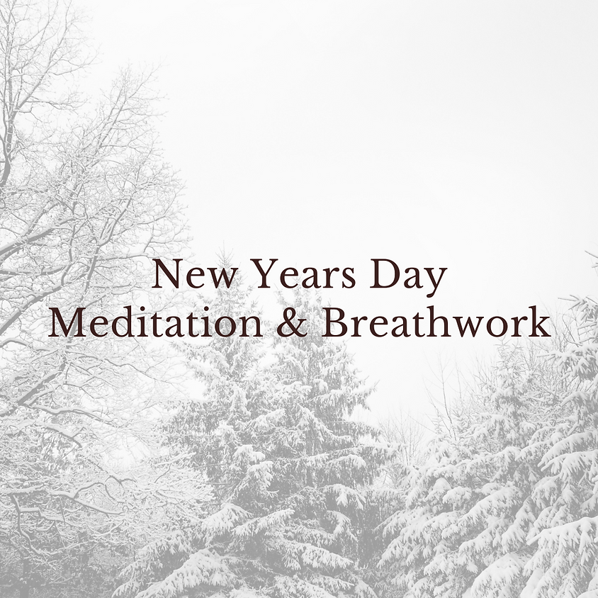 New Years Day Meditation and Breathwork