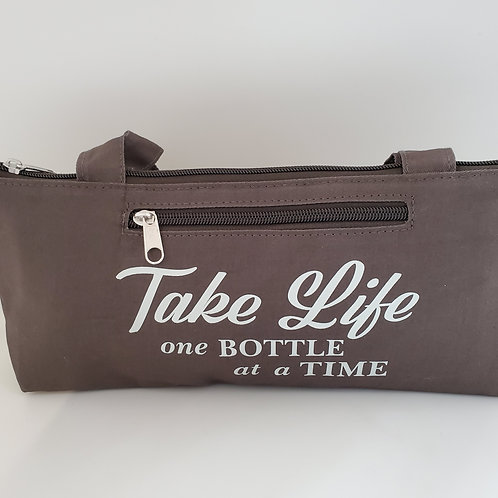 "Insulated Wine Bottle Carry Bag ""Take Life One Bottle At A Time"""