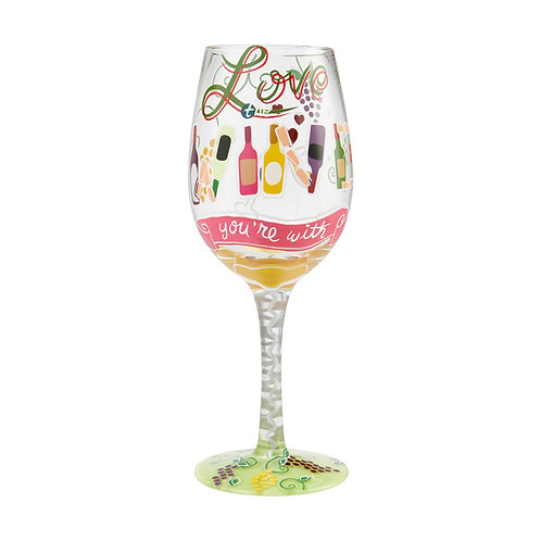 "Lolita ""Love the Wine You Are With"" Wine Glass"