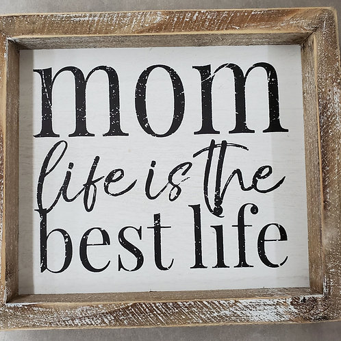 Mom Life Is The Best Life Wood Plaque