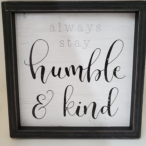 Always Stay Humble & Kind Wood Plaque