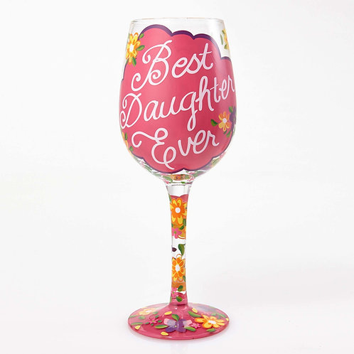 "Lolita Best Daughter Ever"" Wine Glass"