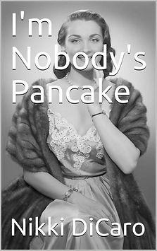 Cover - I'm Nobody's Pancake.jpeg
