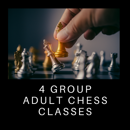 4 Group Adult Chess Classes