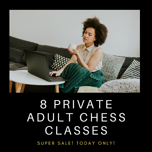 8 Private Adult Chess Classes