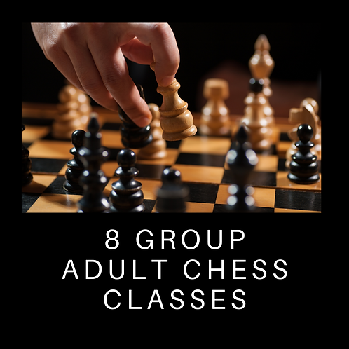 8 Group Adult Chess Classes