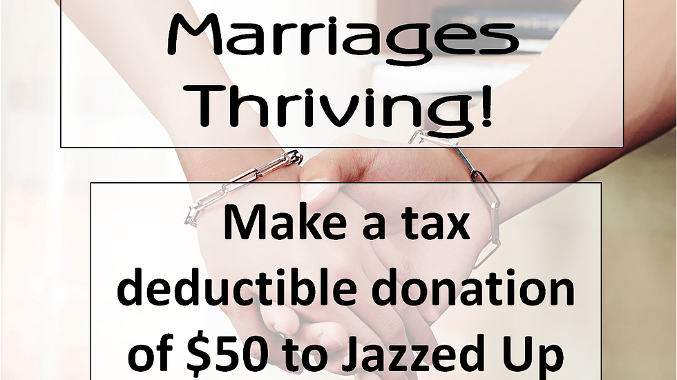 Thank you for your tax deductible udonation to help us jazz up marriages!