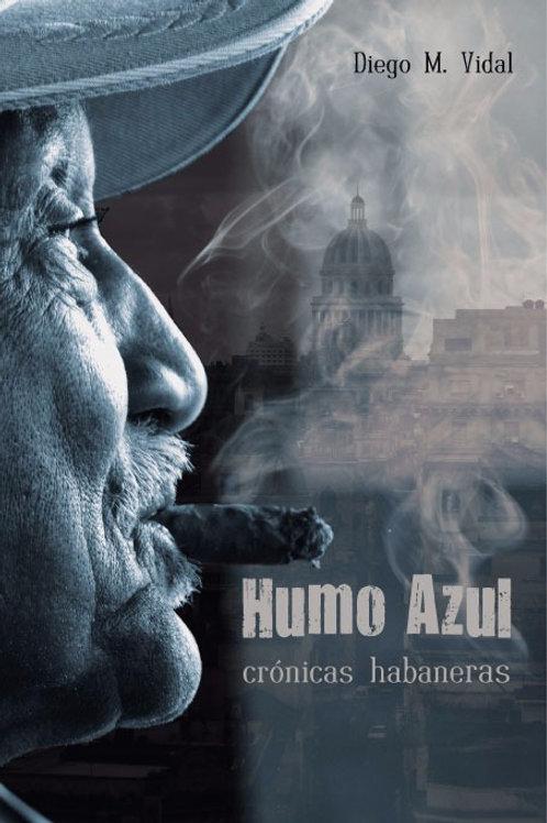 """""""Humo azul"""" crónicas habaneras"""