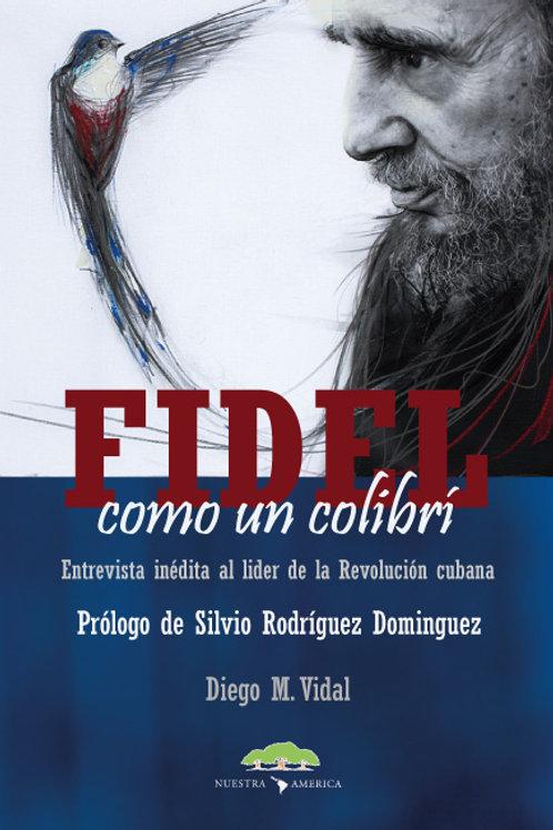 """Fidel, como un colibrí"""