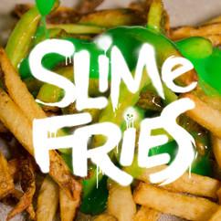 Slime Fries