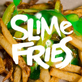 Slime Fries