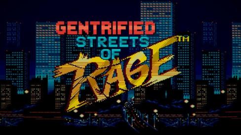 Streets Of Rage: Gentrification