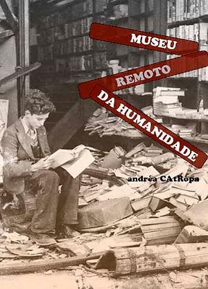 Museu Remoto da Humanidade - Livro de Poemas