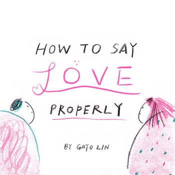 Picture Book: How To Say Love Properly