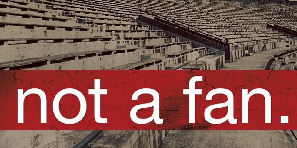 Fellowship Men: Not A Fan Bible Study
