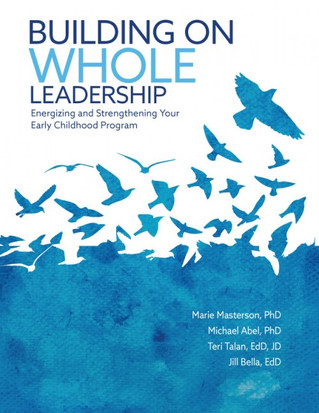 Release of Building on Whole Leadership: Energizing and Strengthening Your Early Childhood Program