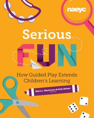 Playing for Keeps: Discovering the Joy and Purpose in Playful Learning