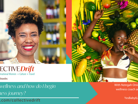 (ep 10) What is wellness and how do I begin my wellness journey?  With Nzingah Oniwosan