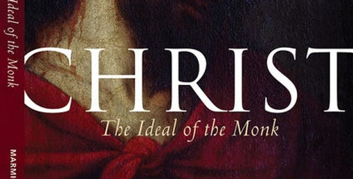 Christ: The Ideal of the Monk
