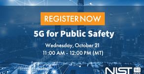 NIST PSCR webinar: 5G for Public Safety Oct 21