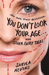 You Don't Look Your Age… And Other Fairy Tales