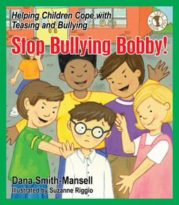 Stop Bullying Bobby!: Help Children Cope with Teasing and Bullying