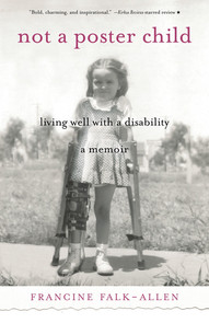 Not a Poster Child: Living Well with a Disability