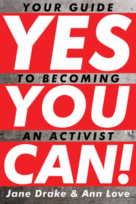 Yes You Can! Your Guide to Becoming an Activist