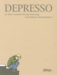 Depresso: Or: How I Learned to Stop Worrying and Embrace Being Bonkers!