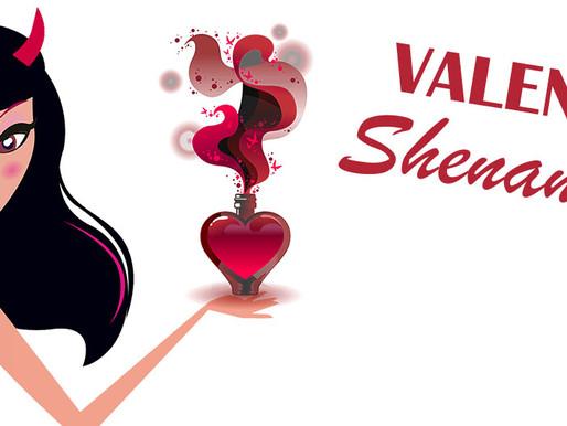 Valentine Shenanigans is Here!