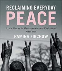 Reclaiming Everyday Peace: Local Voices in Measurement and Evaluation After War