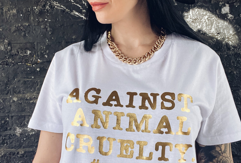AGAINST ANIMAL CRUELTY. UNISEX t-shirt printed in gold foil