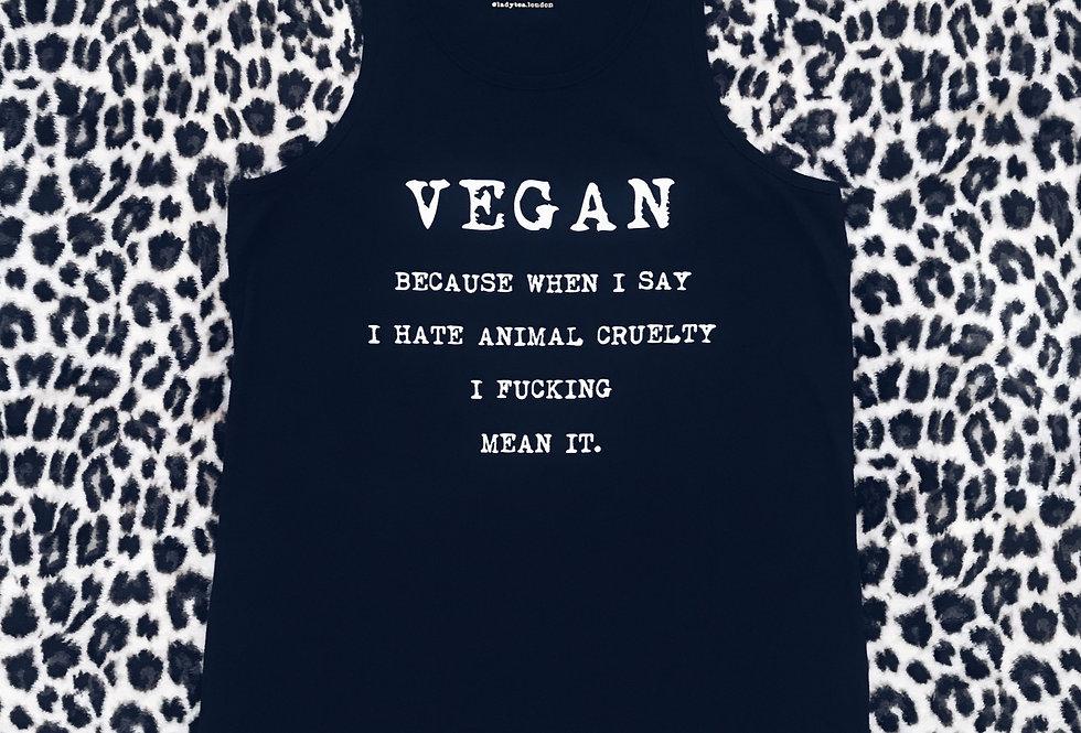 VEGAN because I hate cruelty vest - MENS/UNISEX
