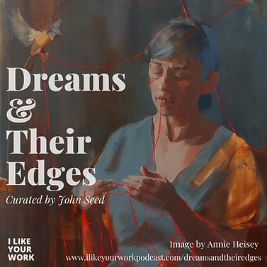 Dreams & Their Edges Orginal.png