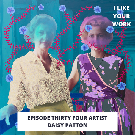 Eps 34: Artist Daisy Patton-Memory, Storytelling & Death