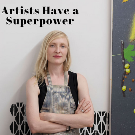 ARTISTS HAVE A SUPERPOWER