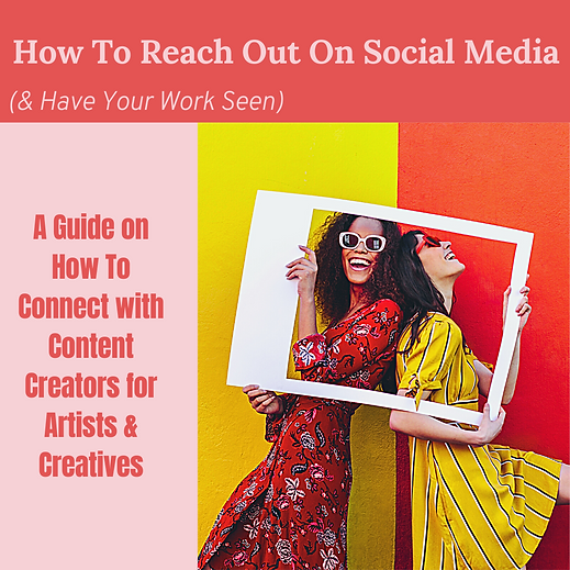 How To Reach Out On Social Media (& Have Your Work Seen)