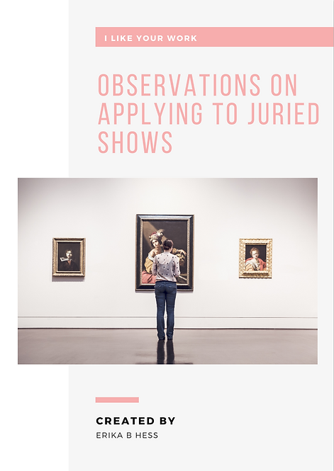 OBSERVATIONS ON APPLYING TO JURIED SHOWS