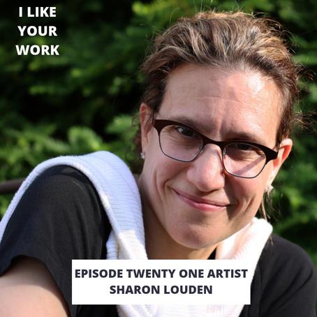 Eps 21: Artist, Writer & Change Maker Sharon Louden