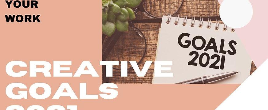 Creative Goal Setting 2021