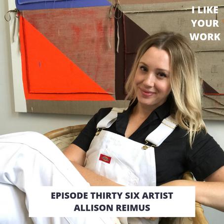 Eps 36: Artist Allison Reimus-Questioning the Decorative, Feminism & Choice