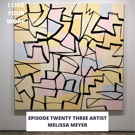 Eps 23: Artist Melissa Meyer-Filled With Life